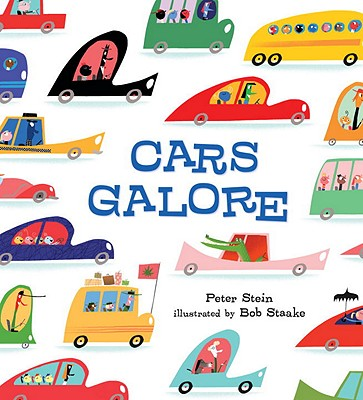 Cars Galore By Stein, Peter/ Staake, Bob (ILT)
