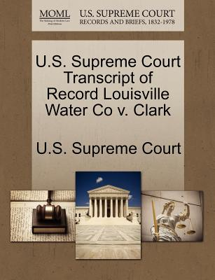 U.S. Supreme Court Transcript of Record Louisville Water Co v. Clark U.S. Supreme Court